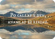 15 Gorgeous Welsh Proverbs By Which To Live Your Life