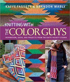 Knitting with The Color Guys: Inspiration, Ideas, and Projects from the Kaffe Fassett Studio: Amazon.de: Kaffe Fassett, Brandon Mably: Fremdsprachige Bücher