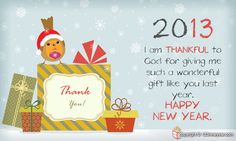 I am thankful to God for giving me such a wonderful gift like you last year. Happy New Year.....