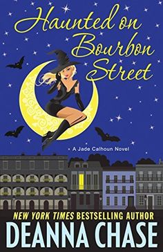 Haunted on Bourbon Street (Jade Calhoun Series, Book 1) (The Jade Calhoun Series) by Deanna Chase, I really liked this book .I didn't want to stop reading it.