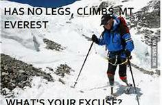 He has no legs and climbs Mount Everest. What's your excuse? - Real Funny has the best funny pictures and videos in the Universe! Climbing Everest, Storm Out, Living On The Edge, 24 Years, Mountaineering, Change The World, Best Funny Pictures, Picture Video, Mount Everest