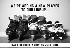 Hockey Pregnancy Reveal Baby Announcement - We're adding a new player to our line up - Baby Benhoff Arriving July 2015!