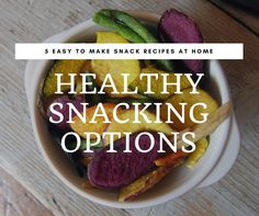 Here are some healthy snacking options. The best snacks are the ones that are easy to make, taste great & fill you up without weighing you down.