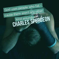 We all fall or fail personally in a variety of ways. Don't judge just because someone is weak in an area you are strong just as you would not want them to judge you in an area you are weak. God says he will be our strength where we are weak, therefore, he can use any of us because it is his strength not ours.