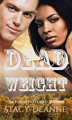 Dead Weight by Stacy-Deanne https://www.amazon.com/dp/B01GUZALFM/ref=cm_sw_r_pi_dp_x_XvQ6ybYVWN3Y5