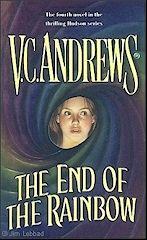 V.C. Andrews   Hudson Series   Book # 4  The End Of The Rainbow   http://completevca.com/lib_hudson_rainbow.shtml#