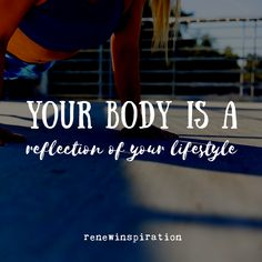 Your body is a reflection of your lifestyle. Think Positive. Eat Better. Exercise Often. Feel good. Mind Body Spirit, Self Love Quotes, Calligraphy Art, Believe In You, Feel Good, Reflection, Spirituality, Mindfulness, Wisdom