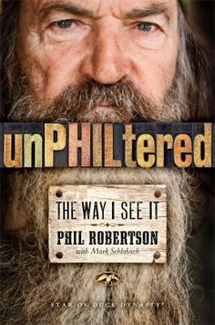 unPHILtered by Phil Robertson