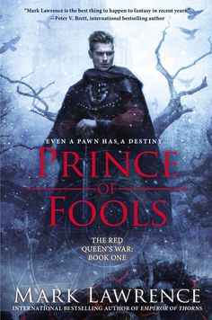 Prince of Fools. The Red Queen's War, Book 1 by Mark Lawrence Book Nerd, Book 1, The Book, Prince Of Fools, Books To Read, My Books, Fantasy Book Covers, Teen Fantasy Books, Fantasy Fiction