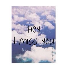 hey I miss you love love quotes quotes quote i miss you girl quotes instagram instagram quotes