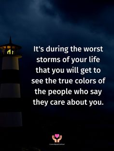 Bad Storms, Popular Quotes, Care About You, True Colors, Sayings, Life, Lyrics, Quotations, Idioms