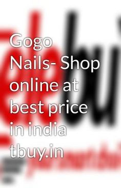 "Read ""Gogo Nails- Shop online at best price in india tbuy.in - Gogo Nails"" #wattpad #general-fiction"