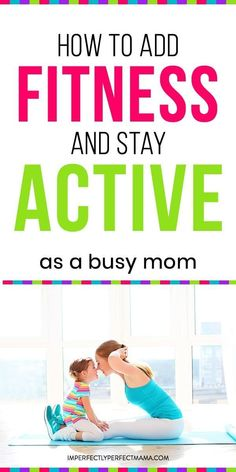 Trying to stay active and add fitness to your busy mom schedule? It's a challenge for sure for any mom wanting to lose the baby weight. Here are six ways any new mom can stay active, lose weight fast and add fitness to your routine.