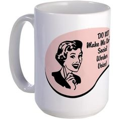 Social Worker Voice Mug on CafePress.com