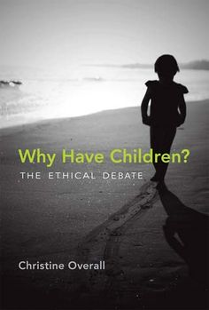 In contemporary Western society, people are more often called upon to justify the choice not to have children than they are to supply reasons for having them. In this book, Christine Overall maintains that the burden of proof should be reversed!  It is time American Government & Culture STOPPED doing EVERYTHING to INCREASE BIRTHS & instead came to  the reality that QUALITY INCREASES with LESS QUANTITY!!!!