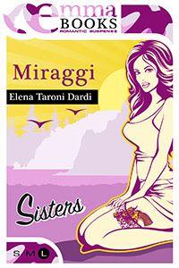 Sognando tra le Righe: MIRAGGI ( Sisters #3 ) Elena Taroni Dardi Recensio...