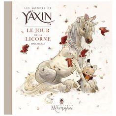 Les mondes de Yaxin - Le Jour de la Licorne by Man Arenas