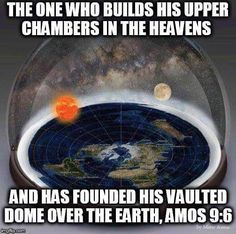 """the One who Builds his upper chambers int the Heavens and has founded his vaulted dome over the Earth.""  (amos 9:6)"