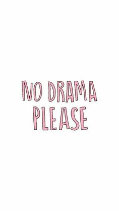 "because setting "" no drama please"" as ur wallpaper is definitely gonna make pple stop causing drama 😂🤙🏿"