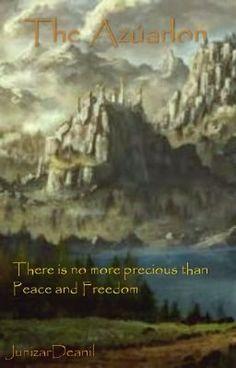 #wattpad #fantasy Perang antara kedua ras besar di Azúarlon ini terus terjadi selama ratusan tahun. Entah apa penyebabnya, yang jelas kedua Ras besar itu terus dan terus menerus menumpahkan darah. Tapi apakah perang yang berlangsung sudah sangat lama ini bisa berakhir?   Seandainya saja ada yang bisa menyelesaikan s...