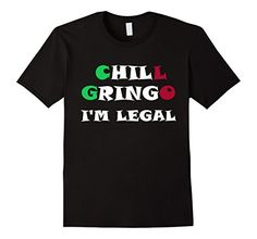 Men's Relax & Chill Gringo I'm Legal Funny Mexican Immigr... https://www.amazon.com/dp/B01N1KLDSQ/ref=cm_sw_r_pi_dp_x_lzMNybEH07NMY
