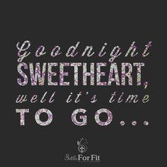 Good night and sweet dreams...