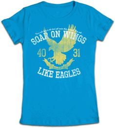 Soar on Wings by Kerusso $16.50... Isaiah 40:31 junior Christian tee. Love this color!