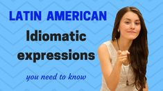 Spanish from Latin America /12 Idiomatic Expressions you need to know! - YouTube
