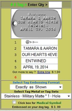 Military dog tags 5 lines maximum, 16 characters each line. $0.10 per line with order of 140 or over