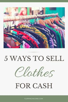 Besides traditional ways of selling clothes locally, there are plenty of ways to sell clothes online. Let's take a look at 5 ways to sell clothes for cash.