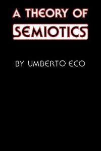 ** A Theory of Semiotics (Advances in Semiotic): Umberto Eco: 9780253202178: Amazon.com: Books