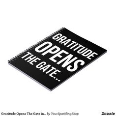 Gratitude Opens The Gate inspirational quote Spiral Notebooks
