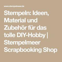 Stempeln: Ideen, Material und Zubehör für das tolle DIY-Hobby   Stempelmeer Scrapbooking Shop