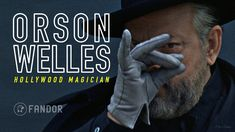 Orson Welles: Hollywood Magician