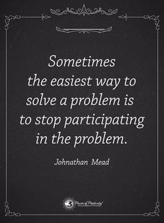 Such wisdom, wish I knew this long ago. Quotable Quotes, Wisdom Quotes, Quotes To Live By, Me Quotes, Motivational Quotes, Inspirational Quotes, Cool Words, Wise Words, Problem Quotes