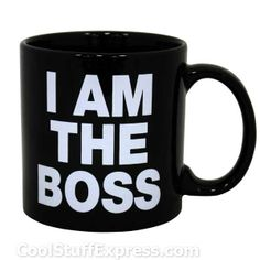 I Am The Boss Coffee Mug might be a good Christmas party gift for my leadership team......they are the bosses of their sites.