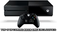 Top 5 upcoming Xbox One Exclusives