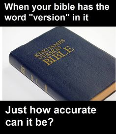 """Atheism, Religion, God is Imaginary, The Bible, Telephone, Interpretation, Versions. When your Bible has the word """"version"""" in it, just how accurate can it be?"""