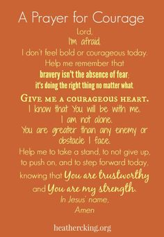 Lord, give me a courageous heart. #prayer #courage #bebrave