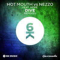 Hot Mouth vs Nezzo feat. Hope - Dive (Landis Remix) by Armada Music on SoundCloud