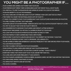 "Funny Friday for Photographers. ""You might be a photographer if..."" http://mcpactions.com/2014/10/03/funny-friday-for-photographers/"