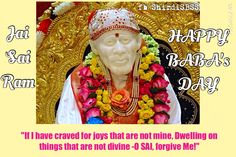 """If I have craved for joys that are not mine, Dwelling on things that are not divine -O SAI, forgive Me!""  ‪#‎sairam‬ #shirdi #saibaba #saideva  ❤️ॐ❤️OM SAI RAM❤️ॐ❤️  Please share; FB: www.fb.com/ShirdiSBSS Twitter: https://twitter.com/shirdisbss Blog: http://ssbshraddhasaburi.blogspot.com  G+: https://plus.google.com/100079055901849941375/posts Pinterest: www.pinterest.com/shirdisaibaba"
