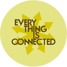 .everything is connected