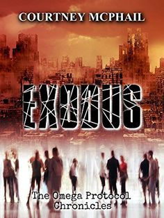 Exodus (The Omega Protocol Chronicles Book 1) by Courtney McPhail http://www.amazon.com/dp/B015M9XYHY/ref=cm_sw_r_pi_dp_Yvjswb17Q4Q21