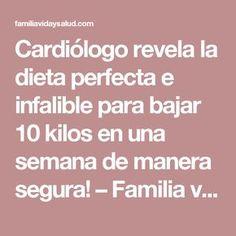 Cardiólogo revela la dieta perfecta e infalible para bajar 10 kilos en una semana de manera segura! – Familia vida y salud