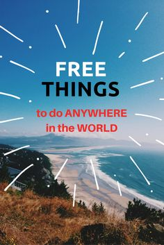 FREE things to do ANYWHERE in the world #travel #tips #traveltips