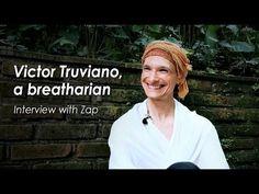 Victor Truviano, a breatharian, interview — Зап: Интервью с бретарианцем Виктором Трувиано - YouTube