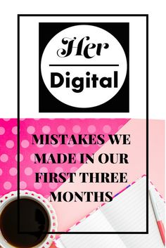 The mistakes we made during our first 3 months in business and our solutions