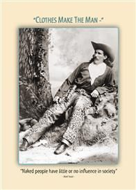 """Clothes Make the Man an Elizabethan Productions greeting card - """"""""Clothes make the man-"""" """"Naked people have little or no influence in society"""""""" - Mark Twain  Inside: Whether dressed to the nines or buck naked you'll hold sway today, Happy Birthday.  Available at Rusty Moose Country Gifts in Spokane, WA http://www.facebook.com/rustymoosecountrygifts"""