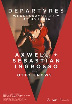 DEPARTURES 17th July at 'The Ushuaïa Club' with Axwell + Sebastian Ingrosso and special guests. // DEPARTURES día 17 de julio en 'The Ushuaïa Club' con Axwell + Sebastian Ingrosso y invitados.